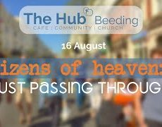 16 August: Citizens of Heaven – just passing through